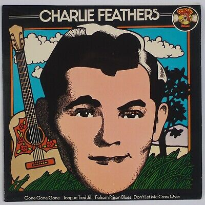 £10.97 • Buy CHARLIE FEATHERS: Gone Gone Gone '76 CHARLY Rockabilly EP 45 PS NM-