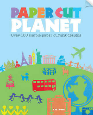 £4.55 • Buy Paper Cut Planet: Over 150 Simple Paper Cutting Designs, Iwami, Kai, New Book