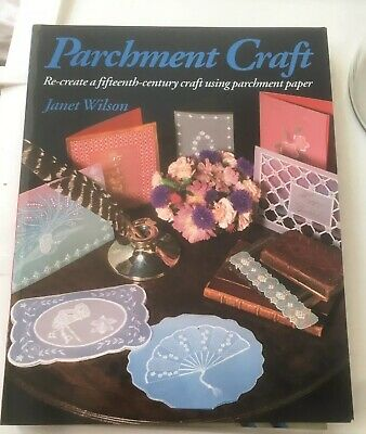 Parchment Craft: A Fifteenth-Century Art Form By Janet Wilson (Paperback, 1995) • 3.50£