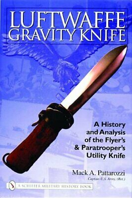AU69.10 • Buy Luftwaffe Gravity Knife: A History & Analysis Of The Flyer's & Paratrooper's Ut
