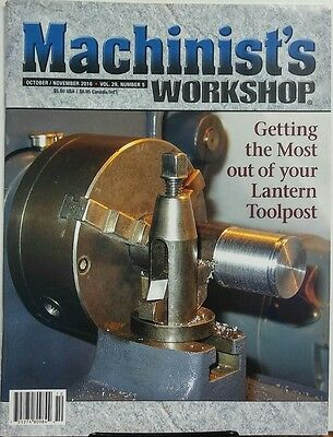 $11.95 • Buy Machinist's Workshop Oct Nov 2016 Most Of Your Lantern Toolpost FREE SHIPPING Sb