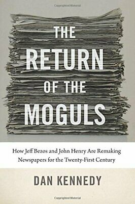 The Return Of The Moguls: How Jeff Bezos And John Henry Are Remaking Newspapers • 25.05£