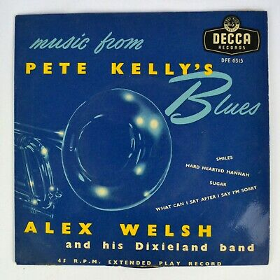 Alex Welsh And His Dixieland Band - Music From Pete Kelly's Blues 1956 45 RPM 7  • 6£