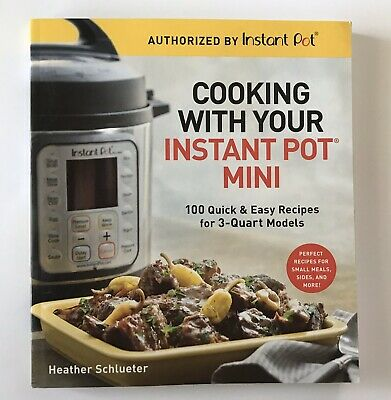 $5.50 • Buy Cooking With Your Instant Pot (r) Mini: 100 Quick & Easy Recipes For All 3-Quart