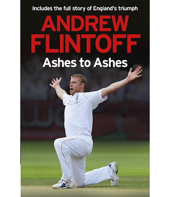 £10.50 • Buy Ashes To Ashes: Andrew Flintoff - Andrew Flintoff - Free P&P - Hardback - NEW