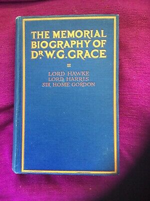 The Memorial Biography Of Dr W. G. Grace • 75£