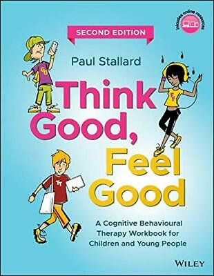 Think Good  Feel Good: A Cognitive Behavioural Therapy Workbo New Paperback Book • 34.27£