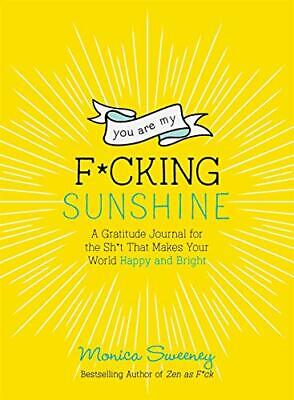 You Are My F*cking Sunshine: A Gratitude Journal For The Sh*t New Paperback Book • 12.15£