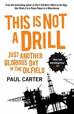 This Is Not A Drill: Just Another Glorious Day In The Oilfiel New Paperback Book • 9.92£