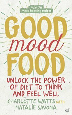 Good Mood Food: Unlock The Power Of Diet To Think And Feel We New Paperback Book • 11.13£
