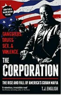 The Corporation: The Rise And Fall Of America's Cuban Mafia, English, T J, New B • 6.31£