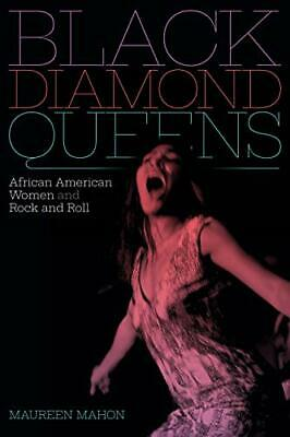 Black Diamond Queens: African American Women And Rock And Rol New Paperback Book • 23.93£