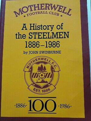 Extremely Rare Motherwell Fc Book History Of The Steelmen • 25£