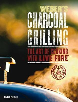 $ CDN7.16 • Buy Weber's Charcoal Grilling : Art Of Cooking With Live Fire Jim Purviance