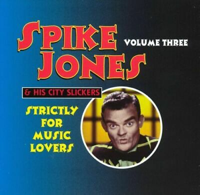 £4.20 • Buy Spike Jones & His City Slickers Volume 3 Strictly For Music Lovers Cd 24 Tracks