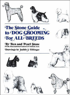 The Stone Guide To Dog Grooming For All Breeds By Ben Stone, Pearl Stone (Hardb… • 5£