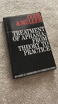 Code And Muller's Treatment Of Aphasia: From Theory To Practice • 5£