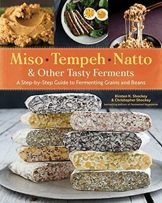 Miso  Tempeh  Natto & Other Tasty Ferments New Paperback Book • 19.09£