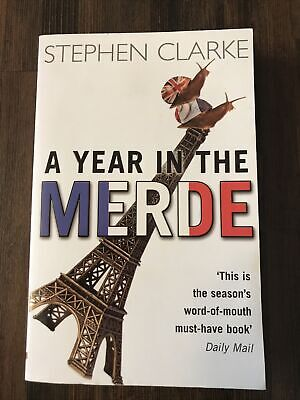 A Year In The Merde By Stephen Clarke (Paperback, 2005) Used • 2.40£