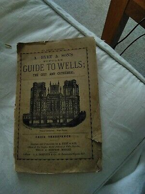 Guide To  Wells  The City And Cathedral  Somerset  A Byrt  And Son's  1900s  • 14£