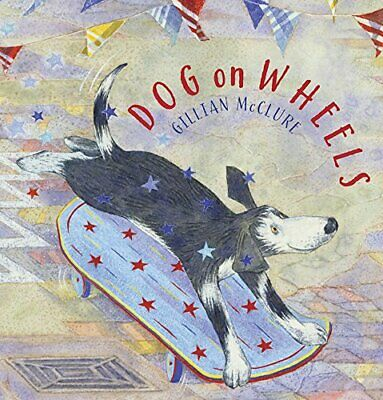 Dog On Wheels, Paperback,  By Gillian McClure • 8.48£