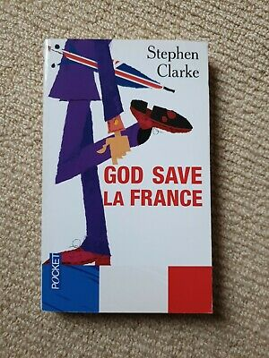 God Save La France: A Year In Ze Merde (French) By Clarke, Stephen Book The • 0.99£