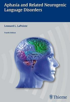 £10.30 • Buy Aphasia And Related Neurogenic Language Disorders Hardcover Leonard L. LaPointe