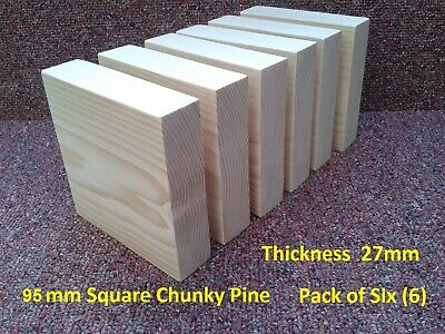 95mm SQ. CHUNKY PINE WOOD (27mm Thick) WOODEN BLOCKS BLANKS (pack 6) • 9.25£