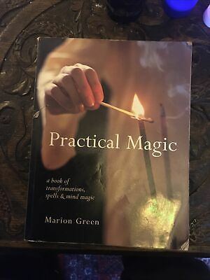 Practical Magic: A Book Of Transformations, Spells & Mind Magic By Marion Green • 6£