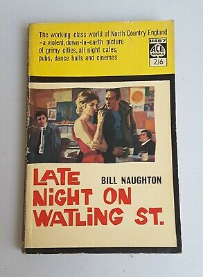 LATE NIGHT ON WATLING ST By Bill Naughton 1st Ace Books Paperback 1961 Ref H487 • 6.99£