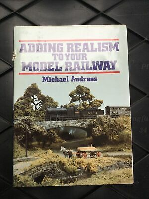 Adding Realism To Your Model Railway By Michael Andress Hardback Book • 1£