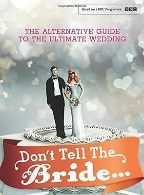 Don't Tell The Bride BBC Brand New £16.99 Hardback • 4.98£