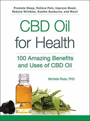 £10.37 • Buy CBD Oil For Health: 100 Amazing Benefits And Uses Of CBD Oil By Michele Ross (Pa