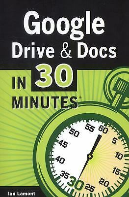 AU8.59 • Buy Google Drive And Docs In 30 Minutes : The Unofficial Guide To Google's Free Onli