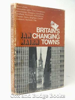IAN NAIRN Britain's Changing Towns 1967 1st HB DW RARE Architecture Essays ILLUS • 120£