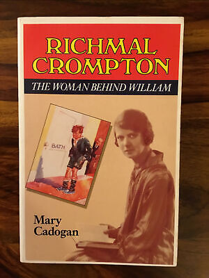 Richmal Crompton: The Woman Behind William By Mary Cadogan (paperback, 1987) • 2.40£