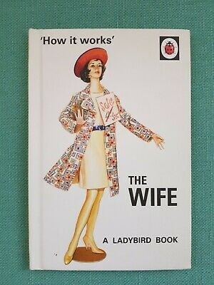 How It Works: The Wife (Ladybird Books For Grown-Ups) By Jason Hazeley, Joel Mo • 1£