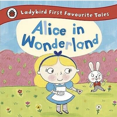 Ladybird First Favourite Tales Alice In Wonderland Retold By Ronne Randall (New) • 1£