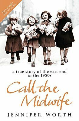 Call The Midwife: A True Story Of The East End In The By Jennifer Worth New Book • 7.62£