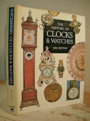 THE HISTORY OF CLOCKS AND WATCHES Bruton HC/DJ Horology VG Clock Watch Book • 10.84£