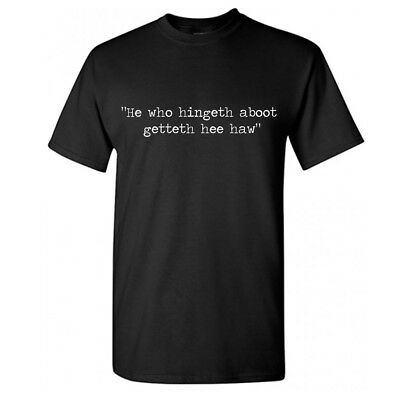 £8.78 • Buy HE WHO HINGETH ABOOT GETTETH HEE HAW T-Shirt- Scotland Scottish Still Game Funny