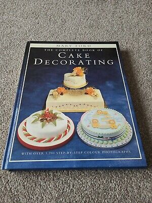Cake Decorating Book - The Complete Book Of Cake Decorating  By Mary Ford • 1.50£