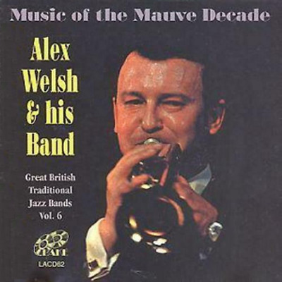 £14.99 • Buy Alex Welsh & His Band - Music Of The Mauve Decade - Cd 1959