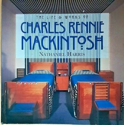 £3 • Buy The Life And Works Of Charles Rennie Mackintosh, Nathaniel Harris