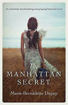 £10.40 • Buy The Manhattan Secret: An Absolutely Heartbre By Marie- Bernadette Dupuy New Book