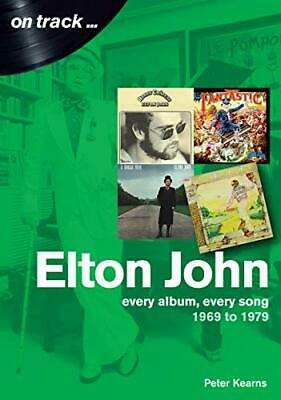 £6.02 • Buy Elton John 1969 To 1979: On Track By Peter Kearns New Book
