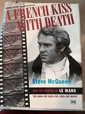 £58.19 • Buy A FRENCH KISS WITH DEATH: STEVE MCQUEEN AND LE MANS By Michael Keyser SIGNED 1st
