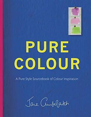 £11.34 • Buy Pure Colour: A Pure Style Notebook Of Colour Inspiration By Jane Cumberbatch (Ha