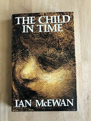 £45 • Buy The Child In Time Ian McEwan Signed First Edition 1987