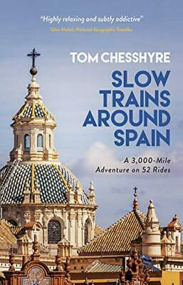 £14.90 • Buy Slow Trains Around Spain: A 3000-Mile Adventure On 52 Rides By Tom Chesshyre (Ha